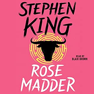 Rose Madder                   Written by:                                                                                                                                 Stephen King                               Narrated by:                                                                                                                                 Blair Brown                      Length: 17 hrs and 22 mins     16 ratings     Overall 4.2