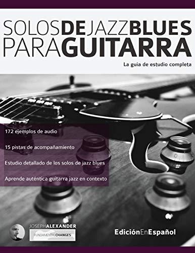 Solos de jazz blues para guitarra: La guía de estudio compl