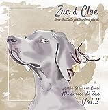 Zac & Cloe, libro illustrato per bambini piccoli. Una favola per bambini sognatori, con testi in stampatello maiuscolo e immagini da colorare (Gli Amici di Zac Vol. 2)