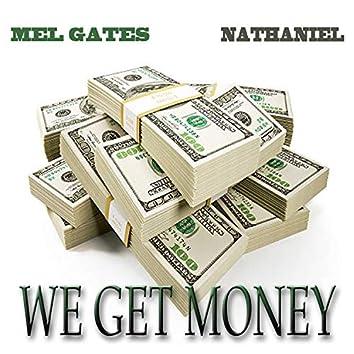 We Get Money (feat. Nathaniel)