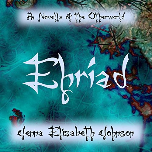 Ehriad - A Novella of the Otherworld audiobook cover art