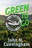 Green to Go (Buck Reilly Adventure Series Book 2)