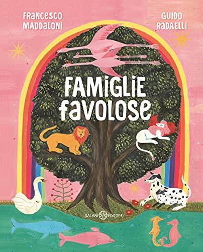 Famiglie favolose. Libro per bambini illustrato a colori. Favole di animali che spiegano l'amore e la diversità