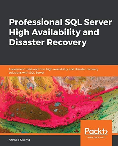 Professional SQL Server High Availability and Disaster Recovery Implement tried and true high product image