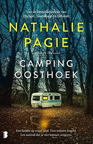 Camping Oosthoek: Een familie op zwart zaad. Tien miljoen losgeld. Een aanbod dat ze niet kunnen weigeren.