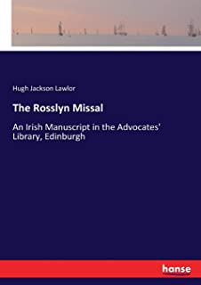 The Rosslyn Missal: An Irish Manuscript in the Advocates' Library, Edinburgh