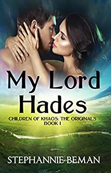 My Lord Hades (Children of Khaos: The Originals Book 1) by [Stephannie Beman]