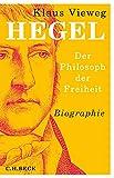 Hegel: Der Philosoph der Freiheit - Klaus Vieweg