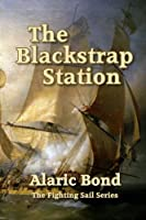 The Blackstrap Station (Fighting Sail)