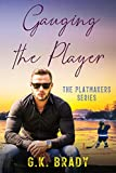 Gauging the Player: A One-Night-Stand Sports Romance (The Playmakers Series Hockey Romances Book 3)