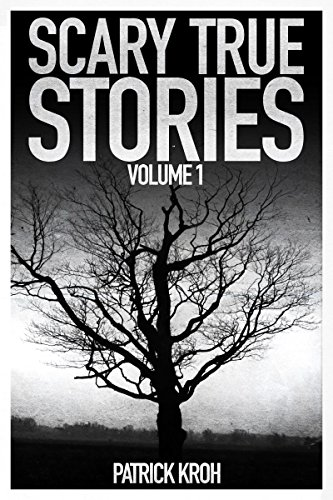 Scary True Stories Vol. 1 (English Edition)