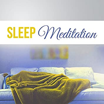Sleep Meditation – Relaxation Sleep, Deep New Age Instrumental Sounds, Sleep Music Collection