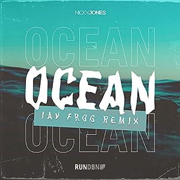 Ocean (Jay Frog Remix)
