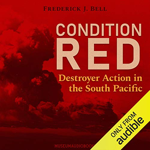 Condition Red: Destroyer Action in the South Pacific  By  cover art