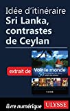 Idée d'itinéraire - Sri Lanka, Contrastes de Ceylan (French Edition)