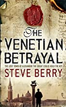 The Venetian Betrayal: Cotton Malone 3 by Steve Berry (2008-12-11)