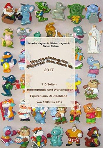 Wertkatalog für Figuren aus dem Ei 2017: Überraschungsei Figuren Katalog 2017