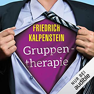 Gruppentherapie                   Autor:                                                                                                                                 Friedrich Kalpenstein                               Sprecher:                                                                                                                                 Robert Frank                      Spieldauer: 8 Std. und 6 Min.     588 Bewertungen     Gesamt 4,1