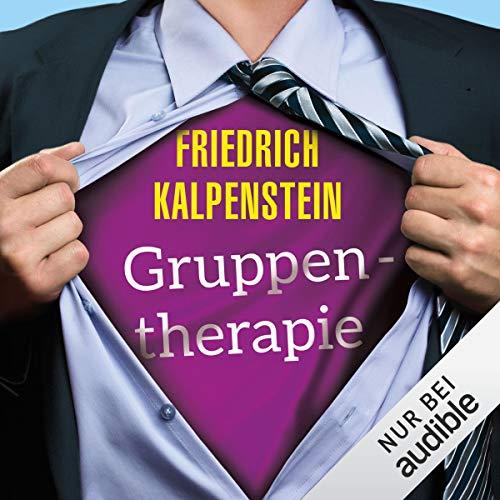 Gruppentherapie                   Autor:                                                                                                                                 Friedrich Kalpenstein                               Sprecher:                                                                                                                                 Robert Frank                      Spieldauer: 8 Std. und 6 Min.     604 Bewertungen     Gesamt 4,1