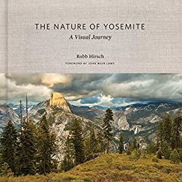 The Nature of Yosemite: A Visual Journey by [John Muir Laws, Robb Hirsch]