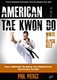 American Taekwondo: Your Ultimate Training and Grading Guide! (ATA Styles Tae Kwon Do) (English Edition)
