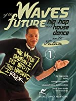 Waves of the Future: Hip-Hop & House Dance [DVD] [Import]