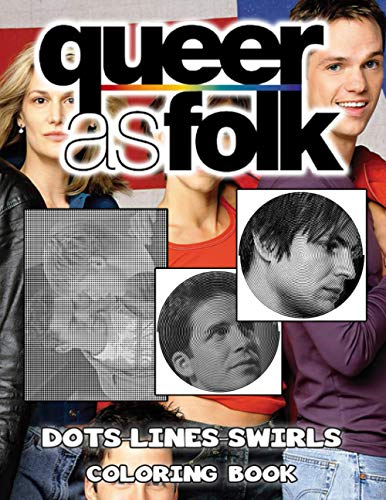 Queer As Folk Dots Lines Swirls Coloring Book: Stress-Relief Queer As Folk Swirls-Dots-Diagonal Activity Books For Kid And Adult