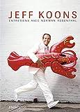 Jeff Koons - Entretiens avec Norman Rosenthal