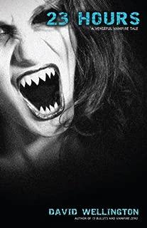 23 Hours: A Vengeful Vampire Tale (Laura Caxton Vampire Book 4)