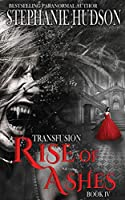 Rise of Ashes (The Transfusion Saga)