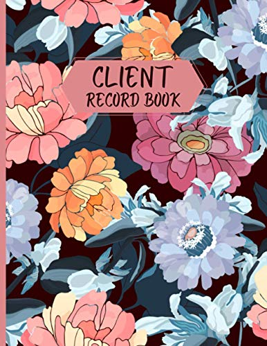 Client Record Book: Client Profile And Appointment Log Book Record Book Organizer Personal Client Record Book Customer Information Tracker For Salon Nail Hair Stylists Barbers Spa Therapist And more
