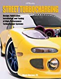 Street TurbochargingHP1488: Design, Fabrication, Installation, and Tuning of High-Performa...