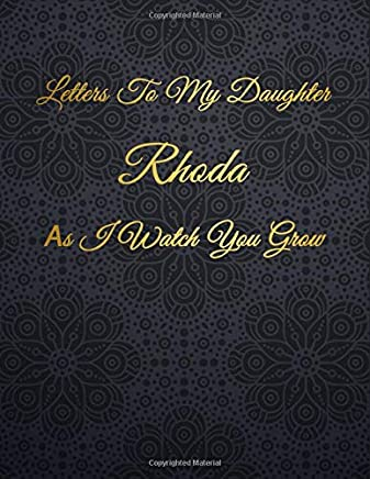 Rhoda: Letters To My Daughter as I Watch You Grow Personalized Journal Custom Notebook Baby Shower Gift for Mom to Be 100 Pages A4