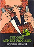 The Ogre and the Frog King (English and French Edition)