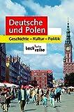 Deutsche und Polen: Geschichte, Kultur, Politik - Hubert Orlowski