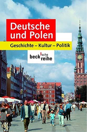 Deutsche und Polen: Geschichte, Kultur, Politik
