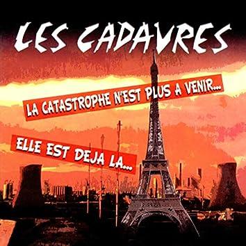 La Catastrophe N'Est Plus À Venir… Elle Est Déjà Là...