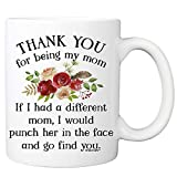 Thank You For Being My Mom Coffee Mug - 11oz Ceramic Cup for Mommy, Mama, Stepmom, Mother's day - Birthday, Christmas, Valentine's Day from Daughter, Son