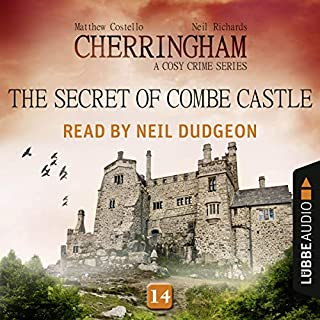 The Secret of Combe Castle     Cherringham. A Cosy Crime Series - Mystery Shorts 14              Written by:                                                                                                                                 Matthew Costello,                                                                                        Neil Richards                               Narrated by:                                                                                                                                 Neil Dudgeon                      Length: 2 hrs and 23 mins     Not rated yet     Overall 0.0