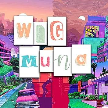 Wag Muna (feat. Soulstice)
