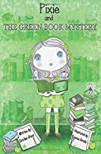 Pixie And The Green Book Mystery: Color Edition