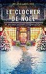 Le clocher de Noël et autres crimes impossibles par Lacourbe