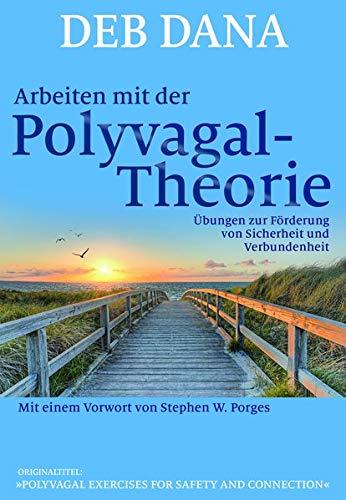 Arbeiten mit der Polyvagal-Theorie: Übungen zur Förderung von Sicherheit und Verbundenheit