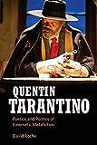 Quentin Tarantino: Poetics and Politics of Cinematic Metafic
