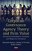 Corporate Governance, Agency Theory and Firm Value: Advanced Econometric Analysis and Empirical Evidence (Economic Issues, Problems and Perspective)