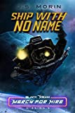 Ship With No Name: Mission 9 (Black Ocean: Mercy for Hire)