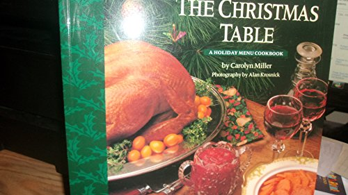 The Christmas Table: A Holiday Menu Cookbook
