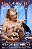 Ganymede: Abducted by the Gods (The Fantastic Immortals) (Volume 1)