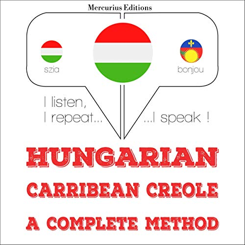 Hungarian – Carribean Creole. A complete method cover art