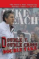 Double T - Double Cross - Double Take: The Firing of Coach Mike Leach by Texas Tech University